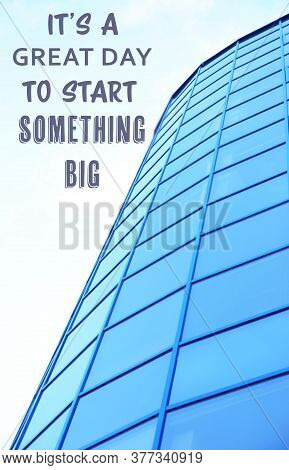 New Life Chapter Beginning. Inspirational Text It's A Great Day To Start Something Big Near Modern B