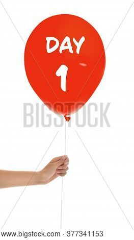Starting New Life Chapter. Woman Holding Red Balloon With Text Day 1 On White Background, Closeup