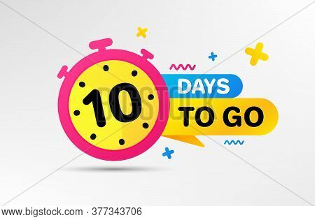 Ten Days Left Icon. Countdown Left Days Banner With Timer. 10 Days To Go Sign. Sale Announcement Ban