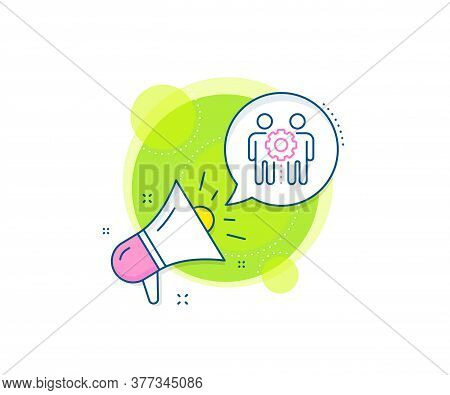 Collaboration Sign. Megaphone Promotion Complex Icon. Employees Teamwork Line Icon. Development Part