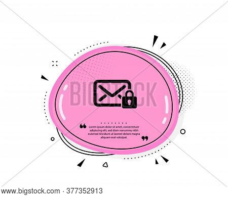 Secure Mail Icon. Quote Speech Bubble. Private Message Correspondence Sign. E-mail Symbol. Quotation