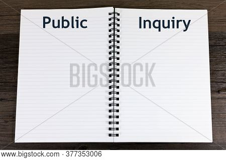 Public Inquiry Concept - Book With Open Blank Pages And The Heading - Public Inquiry
