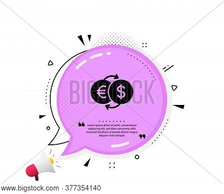 Money Exchange Icon. Quote Speech Bubble. Banking Currency Sign. Euro And Dollar Cash Transfer Symbo