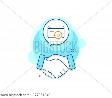 Web Targeting Sign. Handshake Deal Complex Icon. Seo Line Icon. Traffic Management Symbol. Agreement
