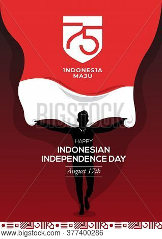 An Illustration Of A Man Holding A National Flag With A 75th Logo Indonesia Independence Day. Indone