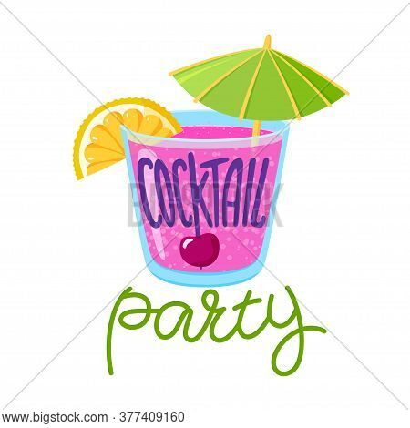Cocktail Party Lettering, Mixed Drink In Old-fashioned Glass With Lemon, Cherry And Umbrella, Summer