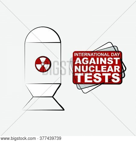 International Day Against Nuclear Test Vector Illustration With Nuclear Design.