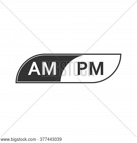 Stylized Icon With Abbreviation For Hours Before Noon And After Noon On The Clock Face, Isolated On