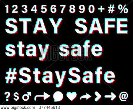 Stay Safe Sign With Small Letters And Capital Letters And Hashtag. White Words With Blue, Red, Pink