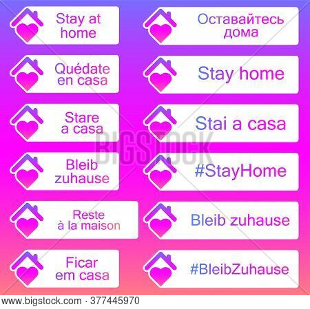 Set Of Stickers With Stay Home Sign In Different European Languages. Triangle House Roof With Chimne