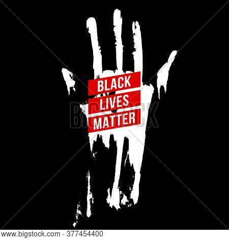 Bloody Hand, Design Concept For Stand Against Racial Injustice. Protest Banner About The Human Right