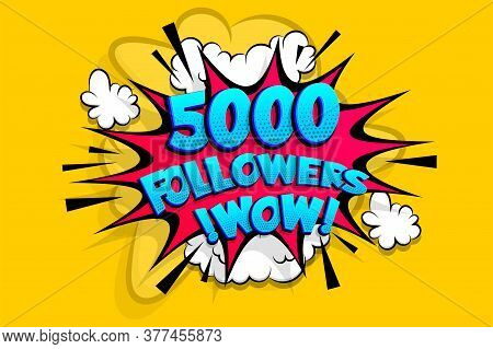 5000 Followers Thank You For Media Like. Comic Text Speech Bubble Tag. Social Subscribe Banner To Fo