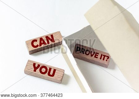 Wooden Blocks With Text Can You Prove It In A Box On A White Background