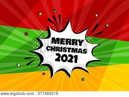 2021 Merry Christmas Comic Speech Bubble On Colorful Background. Comic Sound Effect, Stars And Halft