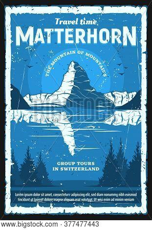 Swiss Alps Matterhorn Mountain, Vector Travel And Tourism Of Switzerland, Retro Poster. Peak Of Matt