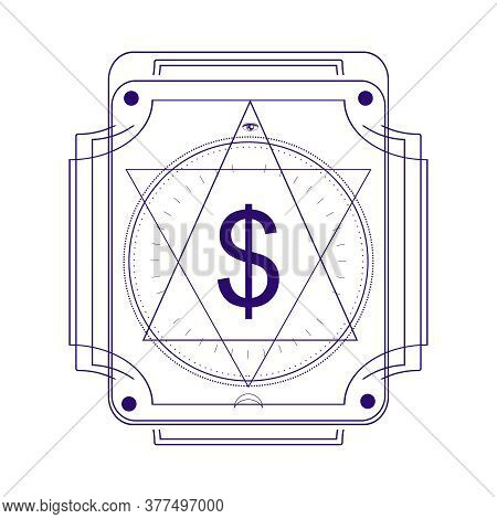 Mystical Geometry Symbol. Linear Alchemy, Occult, Philosophical Sign With Dollar Currency Simbol