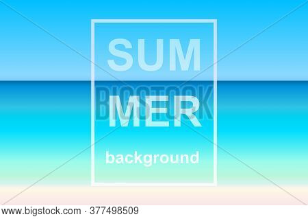 Seascape View, Sky, Sea, Beach Landscape Background In Bright Natural Colorful Gradient Colors With