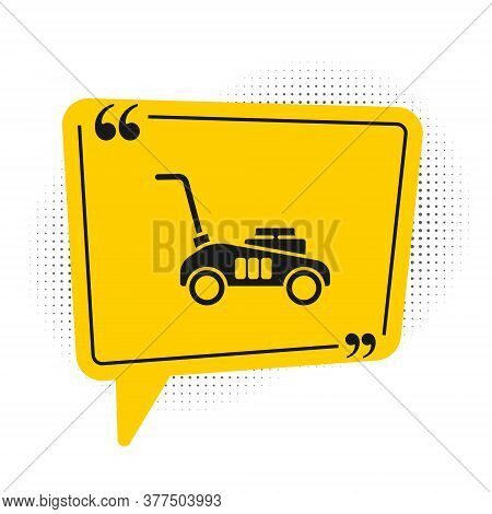 Black Lawn Mower Icon Isolated On White Background. Lawn Mower Cutting Grass. Yellow Speech Bubble S