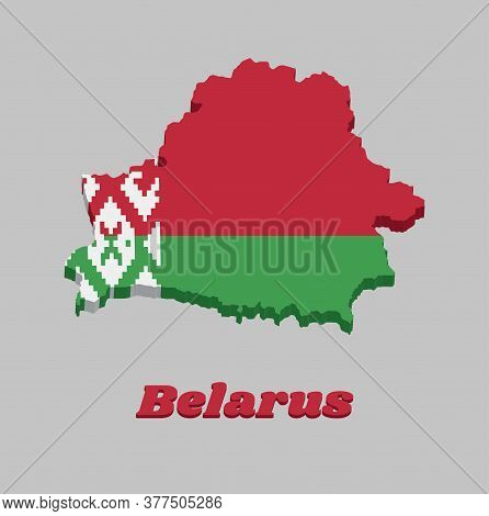 3d Map Outline And Flag Of Belarus, A Horizontal Bicolor Of Red Over Green In A 2:1 Ratio, With A Re