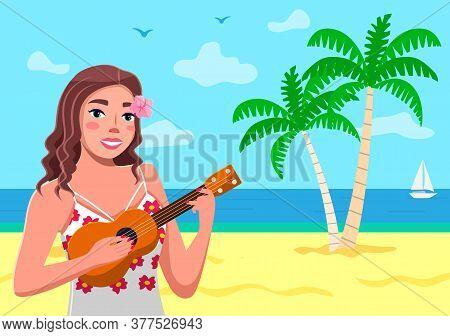 A Hawaiian Girl Plays An Ukulele. Sea Background, Sand, Palm Trees, Seagulls, Sky. Tropical Flowers.