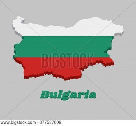 3d Map Outline And Flag Of Bulgaria,  A Horizontal Tricolor Of White, Green And Red. With Name Text