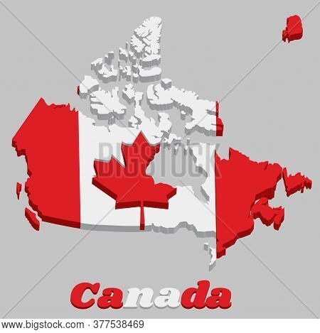 3d Map Outline Of Canada, A Vertical Triband Of Red And White With The Red Maple Leaf On The Center,