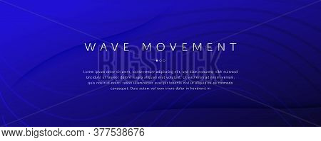 Deep Futuristic Background. Flow Shape Pattern. Abstract Movement. Color Business Liquid. Gradient G