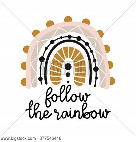 Follow The Rainbow - Cute Rainbow Decoration. Little Rainbow In Scandinavian Nordic Style, Posters F
