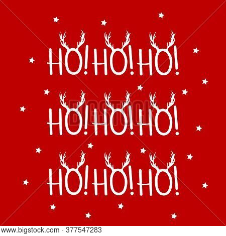 Vector Christmas Card With White Hand Lettering Ho Ho Ho With Horns Isolated On Red Background.