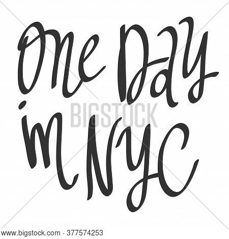 One Day In Nyc. Sticker Quote For Decoration Design. Graphic Element Vector Background Illustration