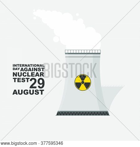Smoking Of Nuclear Power Plant Vector Illustration. Good Template For International Day Against Nucl