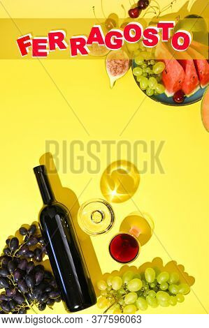 Grapes, A Bottle Of Wine And Different Fruits On A Yellow Background. Text In English Ferragosto. Au