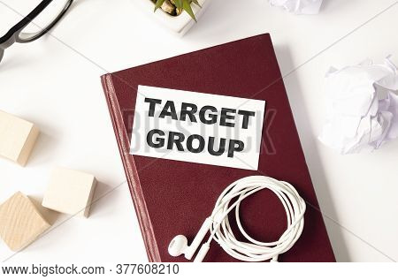 Handwriting Text Target Group. Concept Meaning Particular Showing That An Advertisement Intended To
