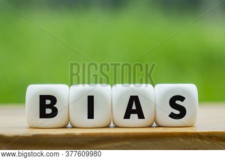 The Word Bias Made Up Of White Plastic Cubes. Personal Bias.