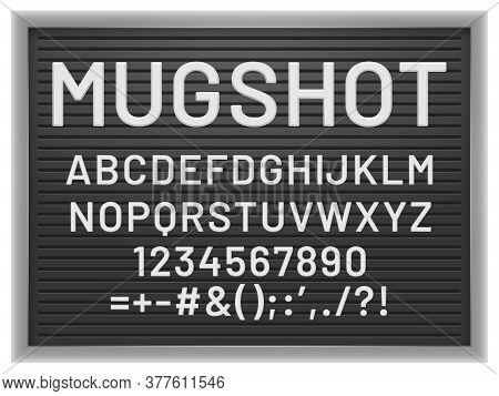 Mugshot Letter Board. Black Frame With White Plastic Changeable Letters And Numbers For Messages, Ve