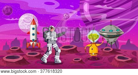 Astronaut Exploring Alien Planet Rocket. Contact With A Alien Ufo. Cosmonaut Scientific Traveler Cha