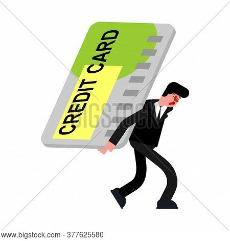Man Carries Credit Card. Tired Of Paying Off Debt. Hard Life Concept.