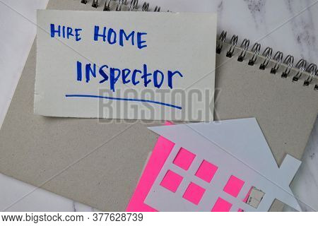 Hire Home Inspector Text On Sticky Notes Isolated On Office Desk.