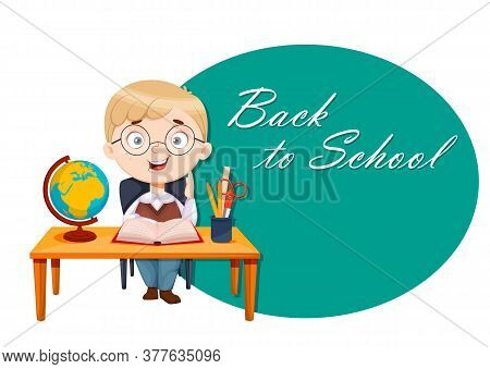 Back To School. Cute Schoolboy Sits At The Desk While Geography Lesson. Funny Boy Cartoon Character.