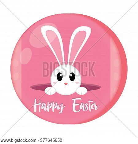 Cute Bunny In A Happy Easter Button - Vector Illustration