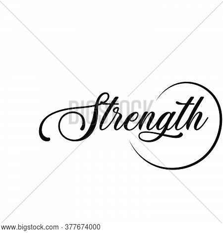 Strength, Christian Faith, Typography For Print Or Use As Poster, Card, Flyer Or T Shirt
