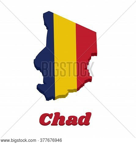 3d Map Outline And Flag Of Chad, A Vertical Tricolor Of Blue, Gold, And Red. With Name Text Chad.