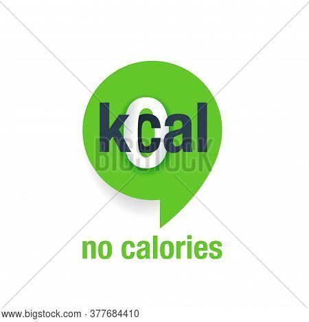 0 Kcal - Zero Calories Sign - Modern Sticker For Healhy Diet Food Cover - Isolated Vector Symbolic I