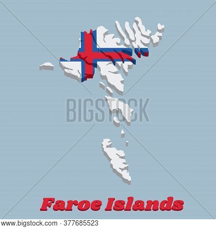 3d Map Outline And Flag Of Faroe Islands, A Blue-fimbriated Red Nordic Cross On A White Field. With