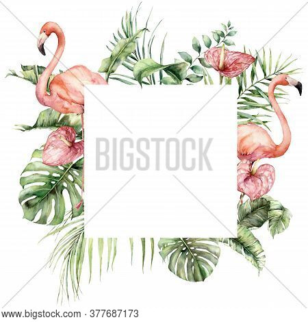 Watercolor Tropical Frame With Pink Flamingo, Monstera And Anthurium. Hand Painted Birds, Flowers An