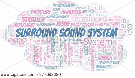 Surround Sound System Typography Vector Word Cloud. Wordcloud Collage Made With The Text Only.