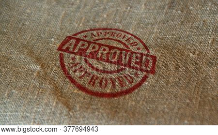 Approved Stamp Printed On Linen Sack. Found, Accepted, Admitted And Success Concept.