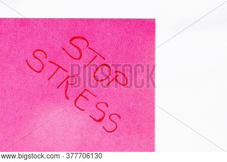 Stop Stress Handwriting Text Close Up Isolated On Pink Paper With Copy Space. Writing Text On Memo P