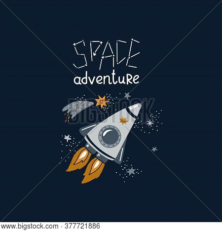 Rocket With Lettering Space Adventure. Vector Illustration On The Cosmic Theme