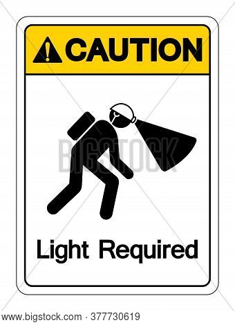 Caution Light Required Symbol Sign ,vector Illustration, Isolate On White Background Label. Eps10